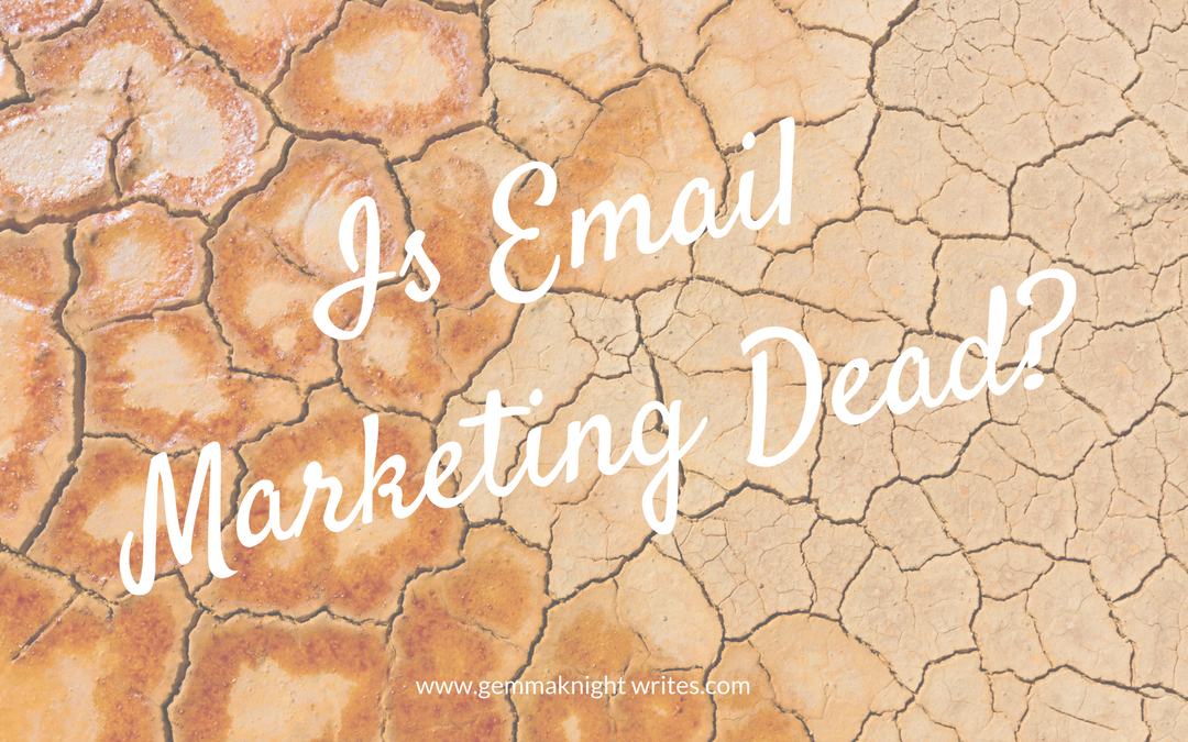 Is Email Marketing Dead? 3 Top Myths Debunked