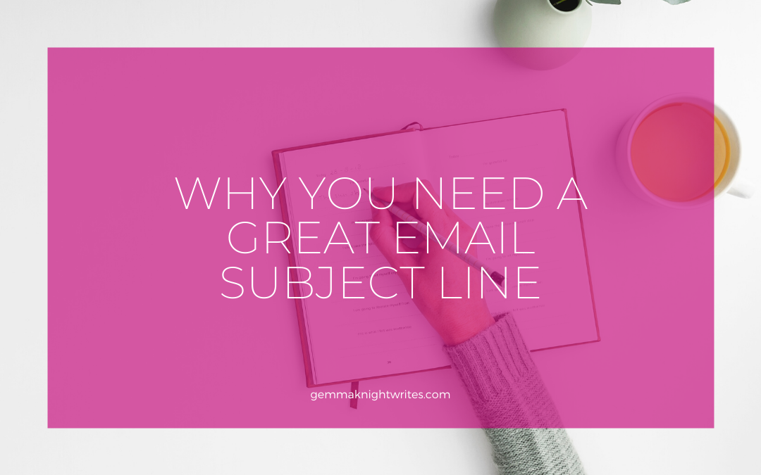 Why You Need A Great Email Subject Line
