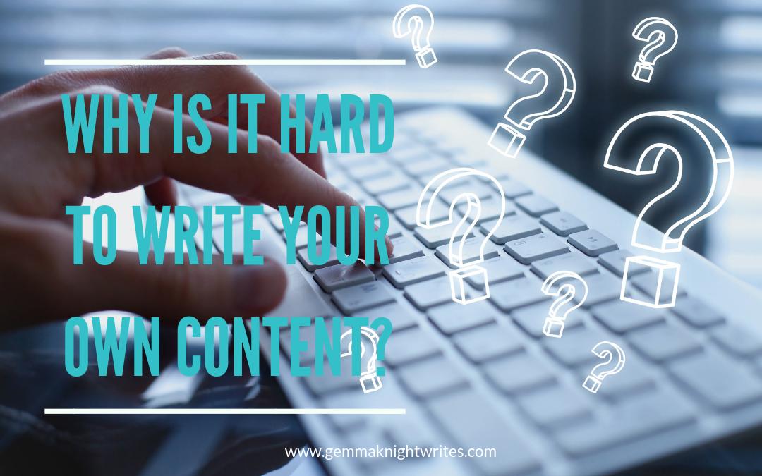 Why Is It So Hard To Write Your Own Content?