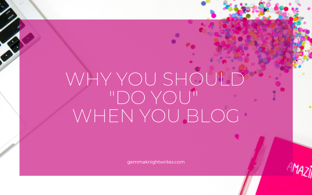 "Why You Should ""Do You"" When You Write"