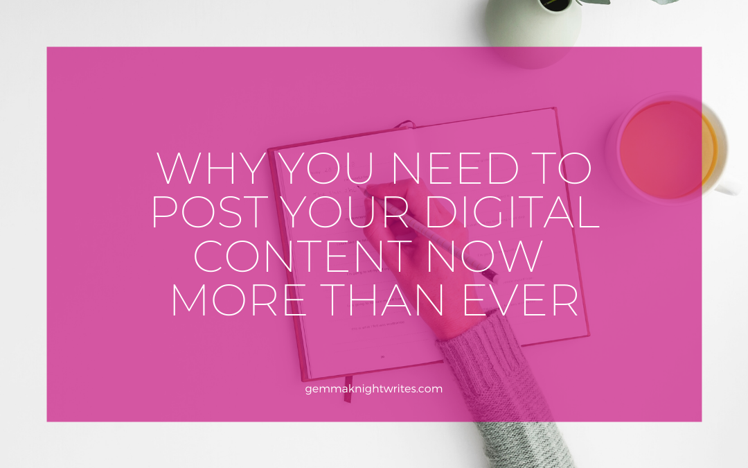 Why You Need To Post Your Digital Content Now More Than Ever