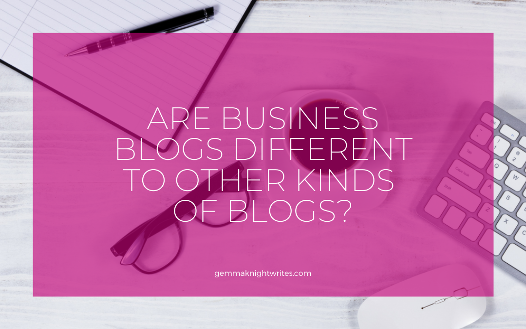 Are Business Blogs Different To Other Kinds Of Blogs?