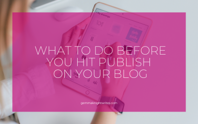 What To Do Before You Hit Publish On Your Blog