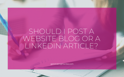 Should I Post A Website Blog Or A LinkedIn Article?