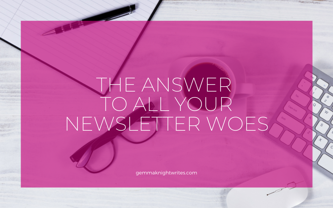 The Answer To All Your Newsletter Woes