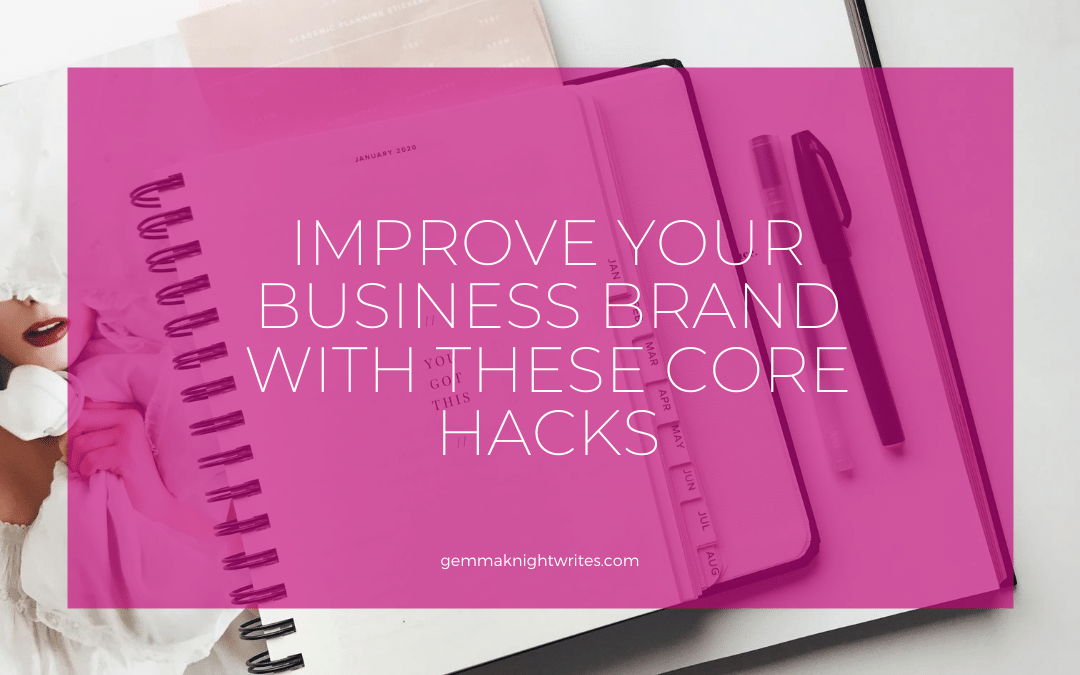 Improve Your Business Brand With These Core Hacks