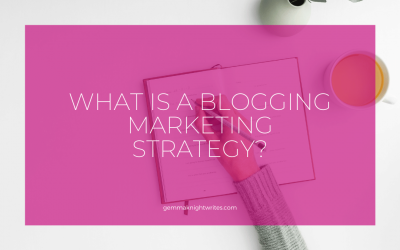 What Is A Blogging Marketing Strategy?