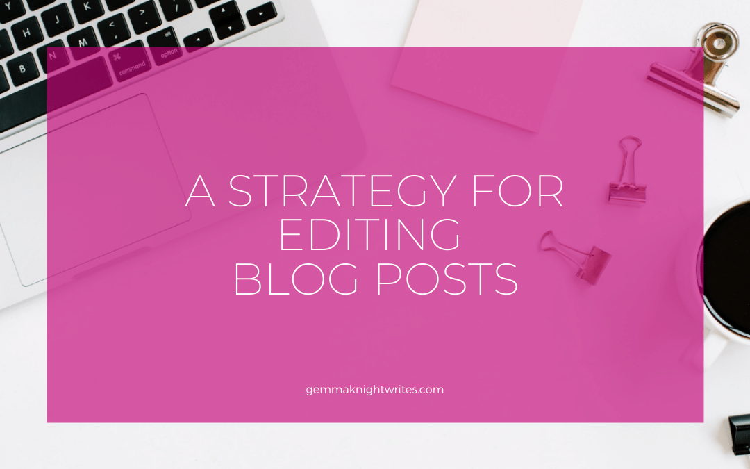 A Strategy For Editing Blog Posts