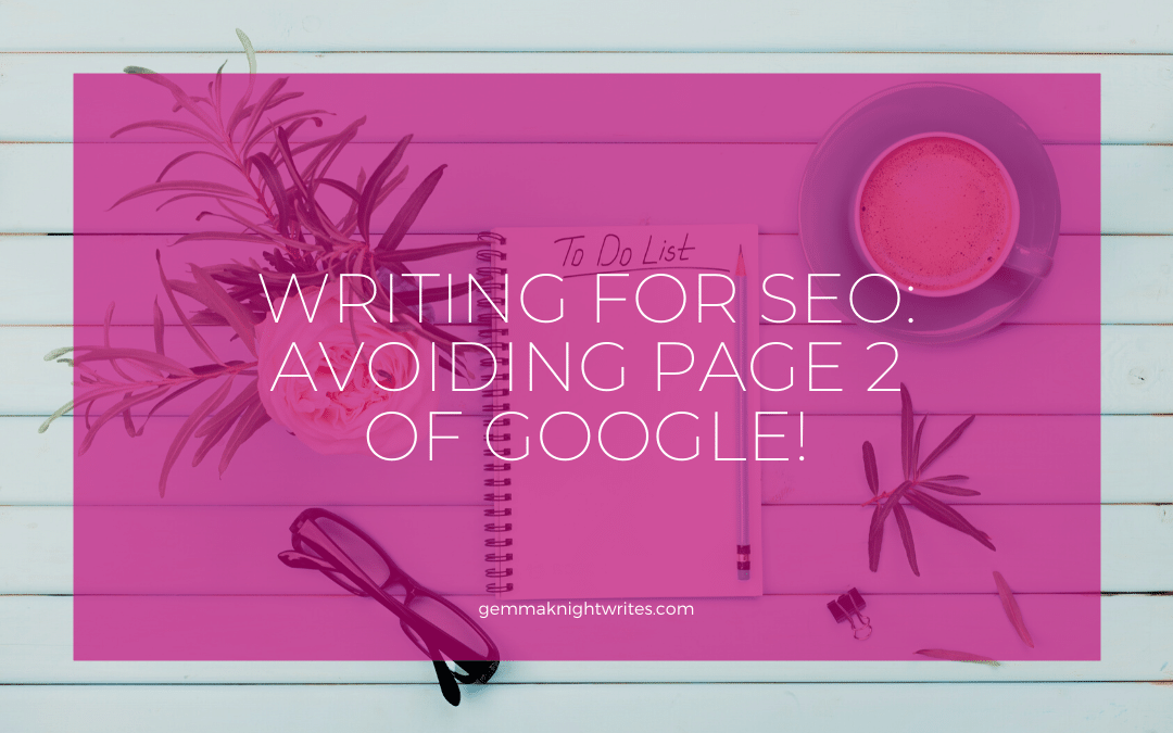 Writing For SEO: Avoiding Page 2 On Google!