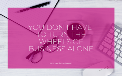 You Don't Have To Turn The Wheels Of Business Alone